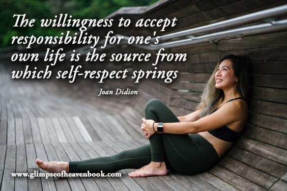 The willingness to accept responsibility for one's own life is the source from which self-respect springs Joan Didion