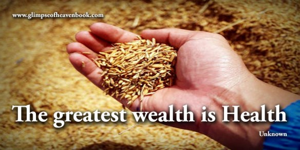 The greatest wealth is Health Unknown