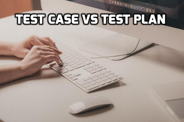 Test Case vs Test Plan