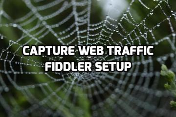 Capture Web Traffic Fiddler Setup