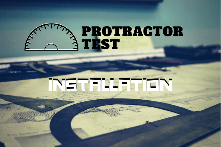 Protractor Test - Installation