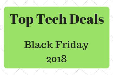 Top Tech Deals Black Friday 2018