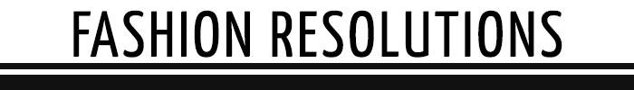 C-_Users_EDROP18_Desktop_Fashion-Resolutions-Header