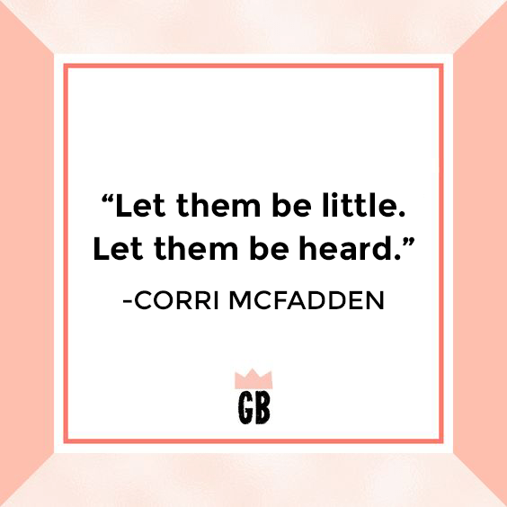 Corri McFadden of Glitter and Bubbles encourages parents to listen to their children.