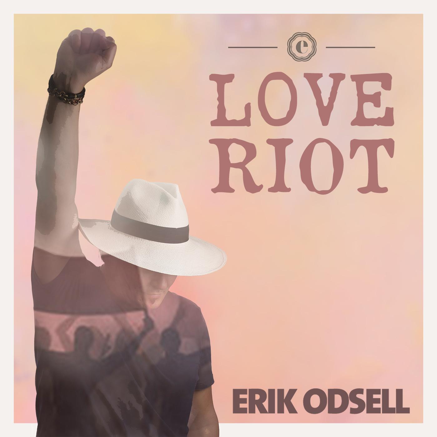 Erik Odsell-Love Riot