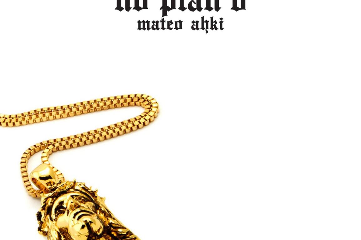 Mateo Ahki-No Plan B Album