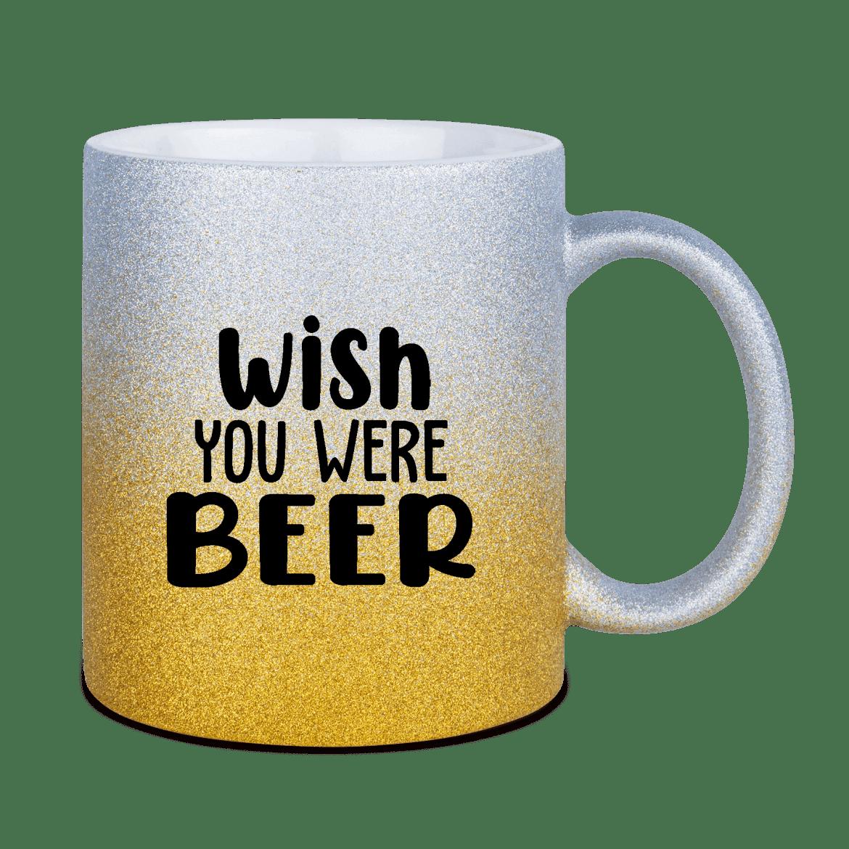 Wish you were beer glitzertassen