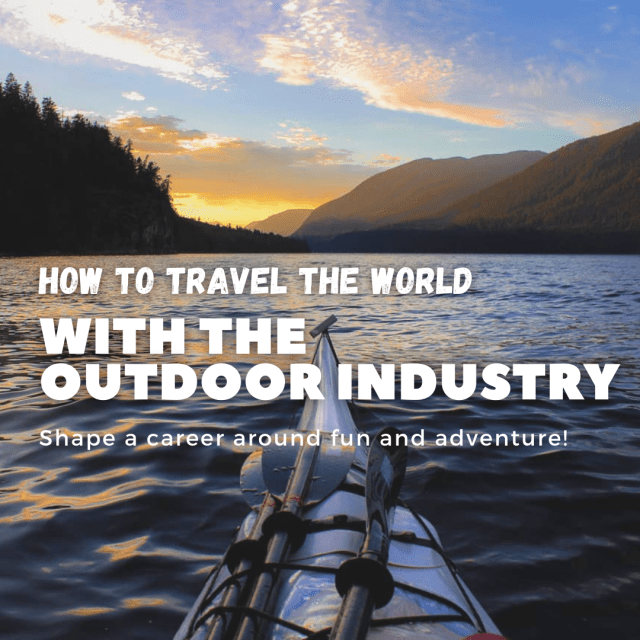 how to travel the world with the outdoor industry
