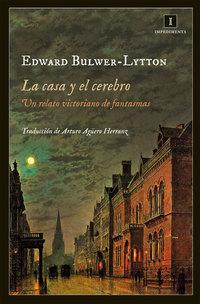 La casa y el cerebro, de Edward Bulwer-Lytton