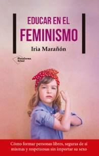 Educar en el Feminismo, de Iria Marañón