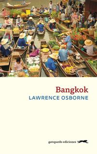 Bangkok de Lawrence Osborne