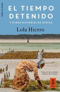 El Tiempo Detenido y otras Historias de África de Lola Hierro