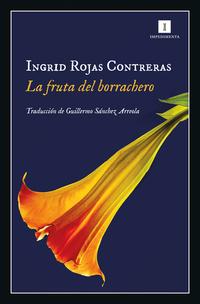 La fruta del borrachero, de Ingrid Rojas Contreras