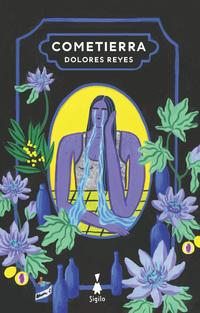 Cometierra, de Dolores Reyes