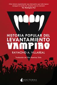 Historia popular del levantamiento vampiro, de Raymond A. Villareal