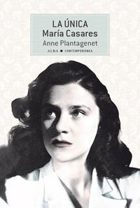 La Única María Casares de Anne Plantagenet