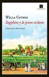 Sapphira y la joven esclava, de Willa Cather