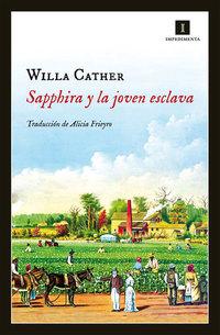 Sapphira y la joven esclava, de Willa Cather