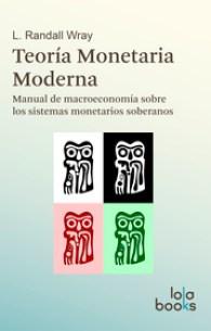 Teoría Monetaria Moderna, de L. Randall Wray