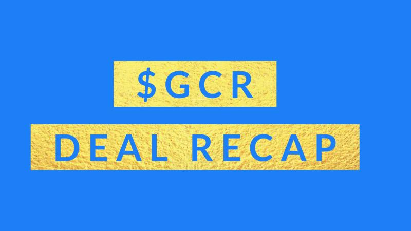 $GCR deal recap