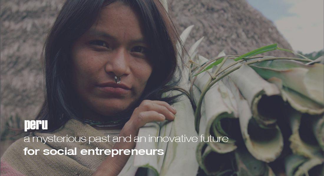 Peru Social Enterprise and Social Entrepreneurs