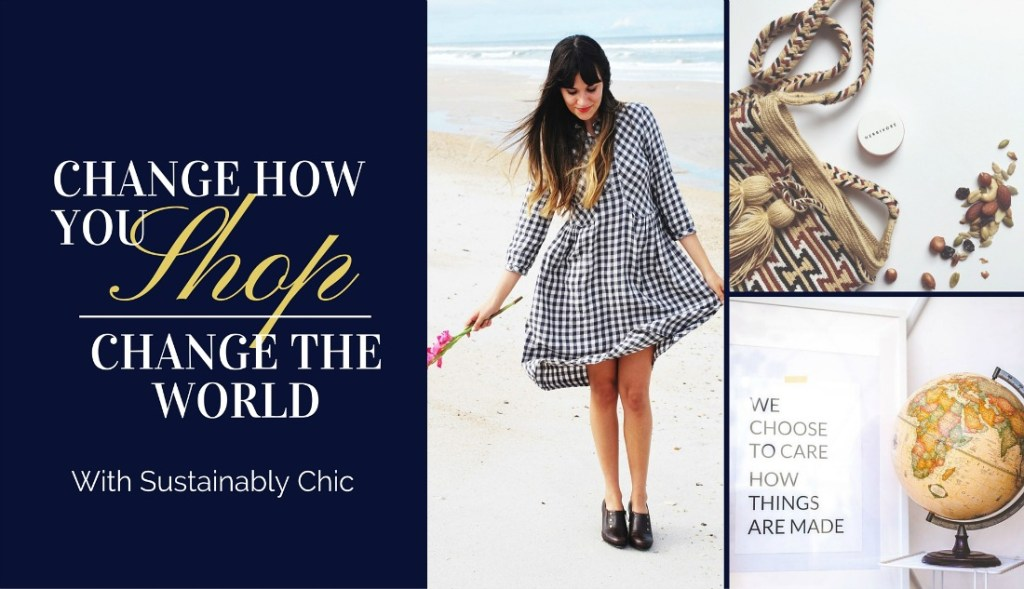 Sustainable and Ethical Shopping with Sustainably Chic