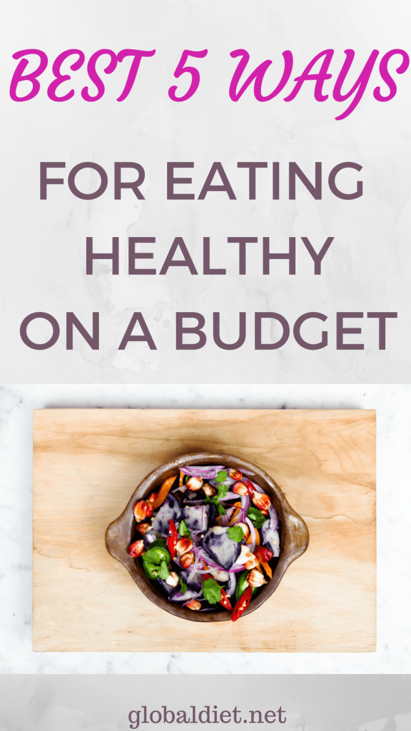 best 5 ways for eating healthy on a budget by globaldiet.net