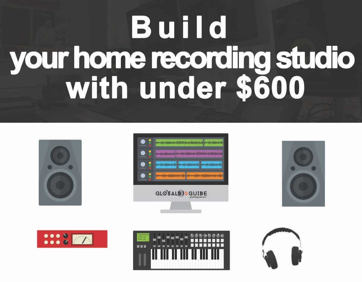 Home Recording Studio for beginners with under $600 - Global Djs Guide