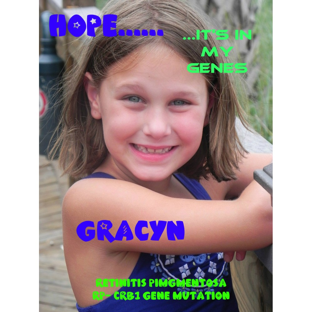 Gracyn is battling Retinitis Pigmentosa and has hope in her genes!