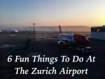 6 Fun Things To Do At The Zurich Airport