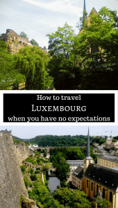 How to travel Luxembourg when you have no expectations