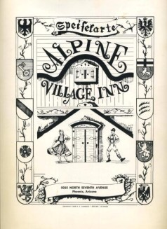 Menu cover for Alpine Village Inn, 5025 North Seventh Avenue, Phoenix Arizona. The restaurant is now closed, replaced by dry cleaners.