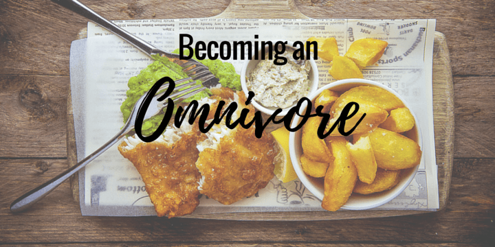Becoming an Omnivore