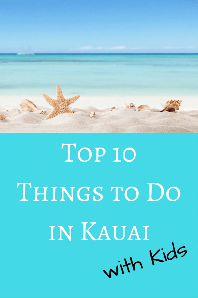 Top 10 Things to Do in Kauai with Kids from a Travel Writer + Mom of 5.