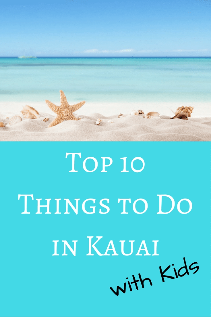 Top 10 Amazingly Fun Things to do in Kauai with Kids!