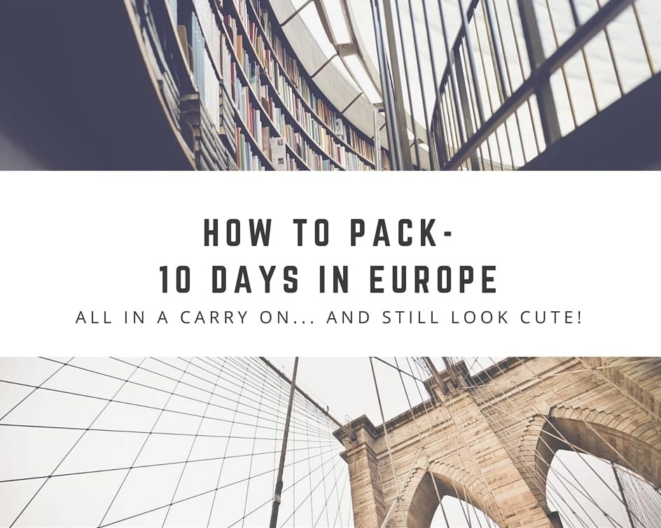 Packing List for Europe- Spring in a Carry On