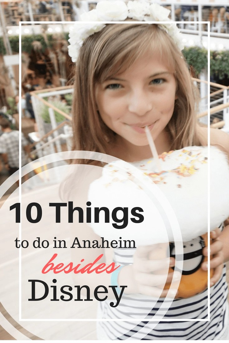 When most people think Anaheim, they think of Disneyland! Here are 10 things to do in Anaheim besides Disneyland, you'll love it!