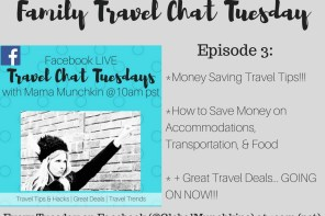 Family Travel Chat LIVE Tuesday-Episode 3 (Money Saving Travel Tips)
