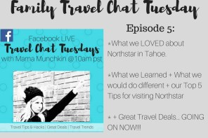 Family Travel Chat LIVE Tuesday- Episode 5 (Family Ski Trip Tips + Our Experience at Northstar in Tahoe)