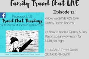 Family Travel Chat LIVE- episode 12 (How We Save Up to 70% OFF Disney Resorts incl. Disney's Aulani + the BEST Travel Deals on the Web Today)
