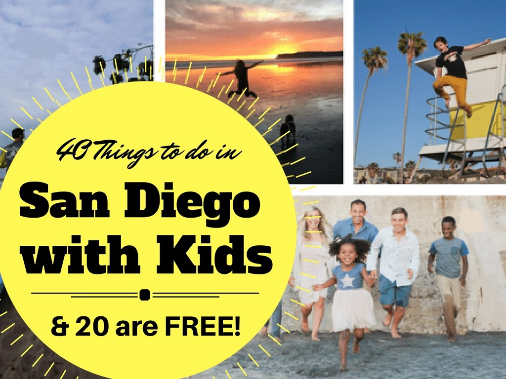 40 Things to do with Kids in San Diego (20 are FREE!)