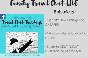 Family Travel Chat Live Tuesday- Episode 21 (Cheap Flights to Hawaii, Reasons Families Will Love Hawaii, and the Best Flight Deals on the Web Today!)