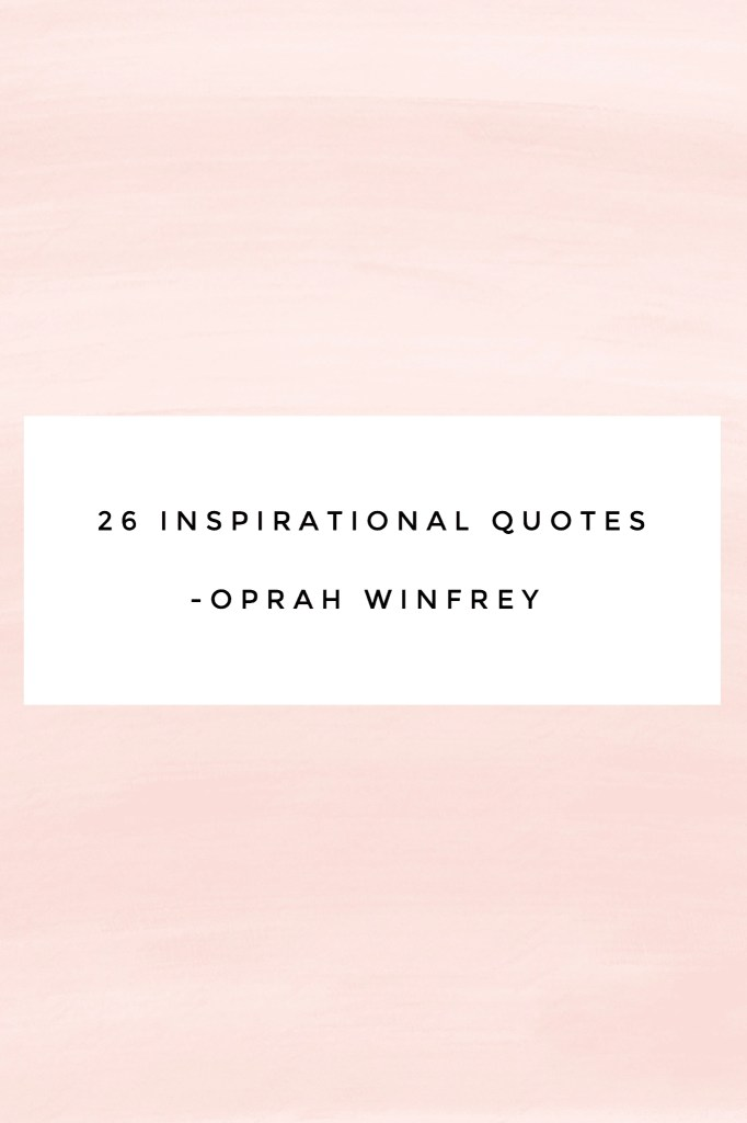 26 Inspirational Oprah Quotes to motivate, uplift, and revive you. #OprahQuotes #MotivationalQuotes #Gratefulness #Gratitude