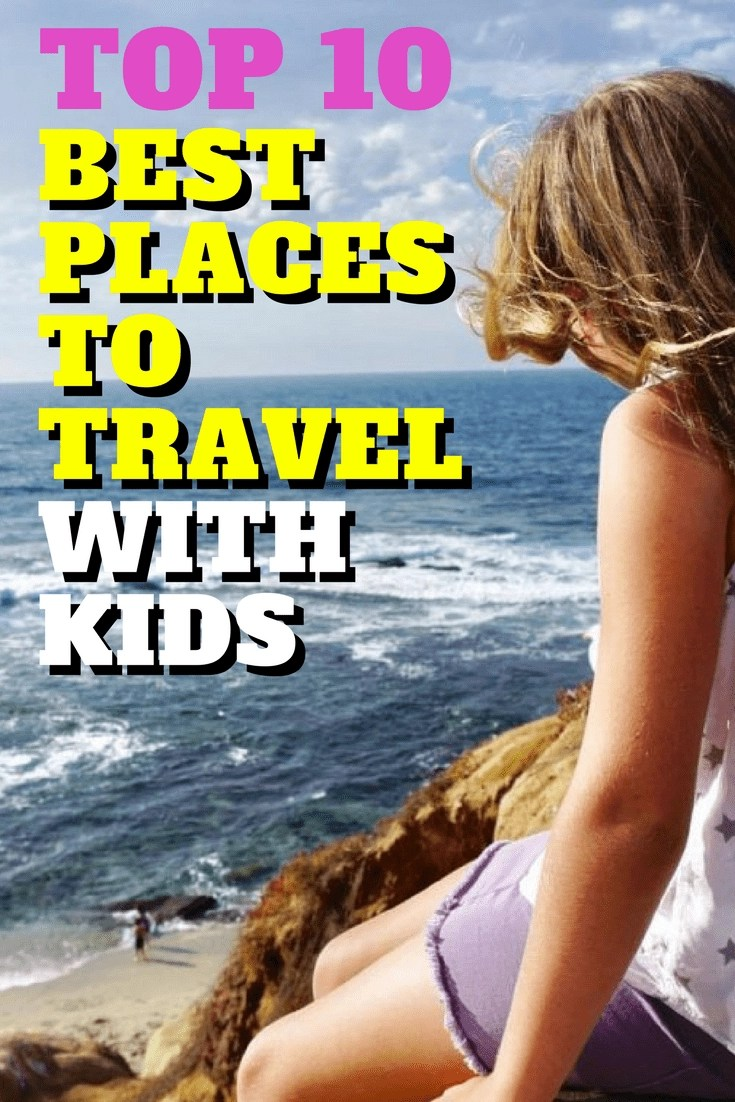 Top 10 places to travel with kids. From beaches to cities, we take a look at the top 10 places we have traveled with kids. #familytravel #travel #familyfun #travelwithkids