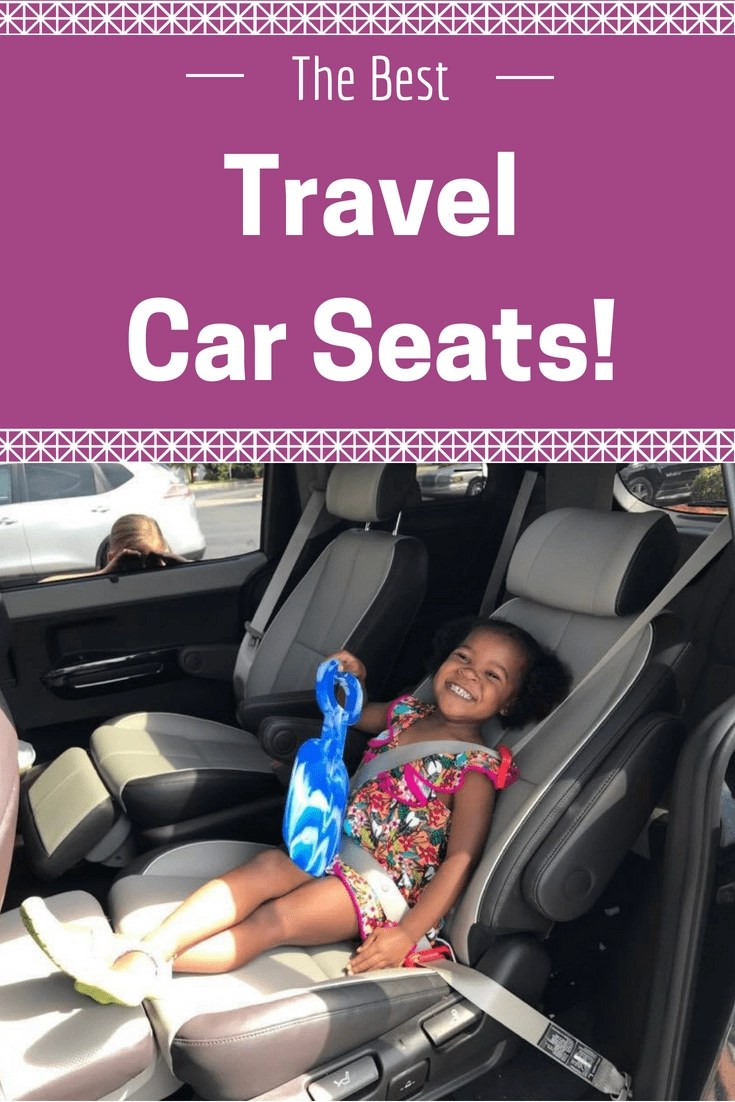 The Best Travel Car Seats for 2018!