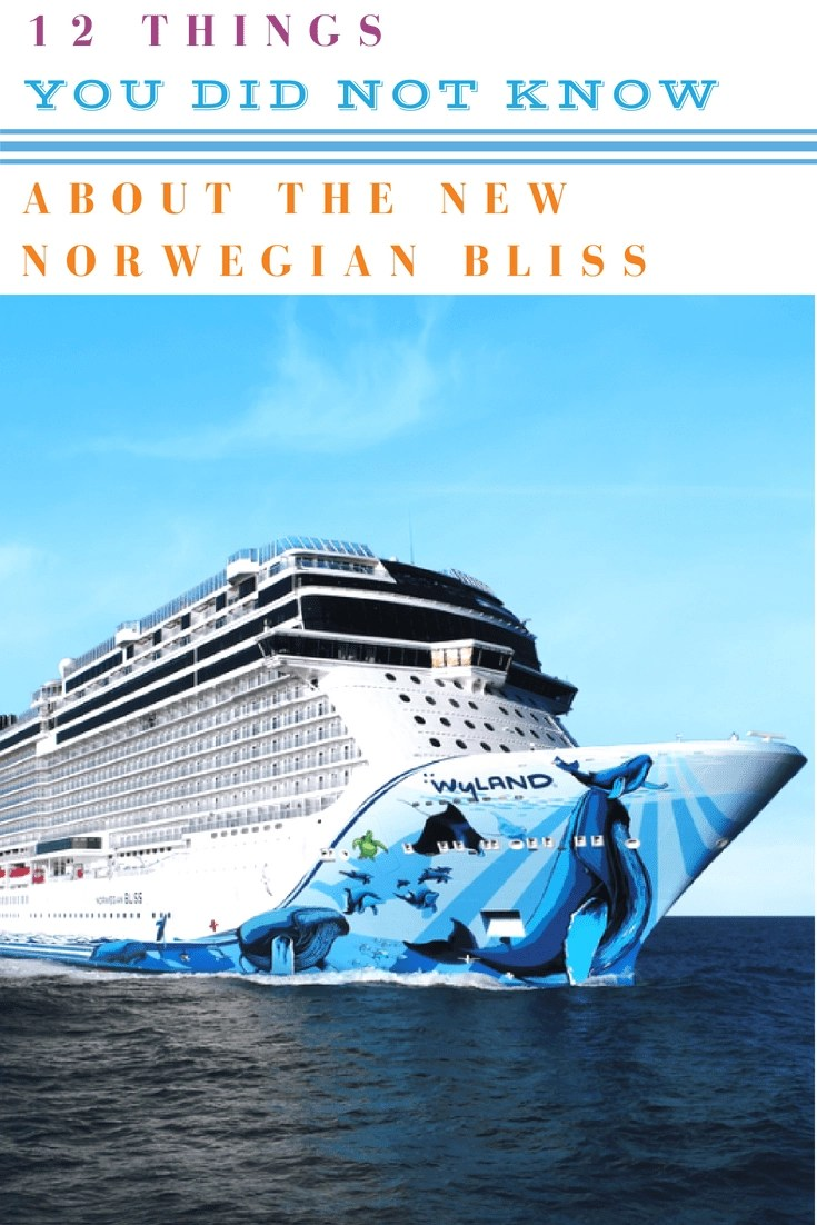 12 Things You Did Not Know About the New Norwegian Bliss #cruisenorwegian #NorwegianBLISS