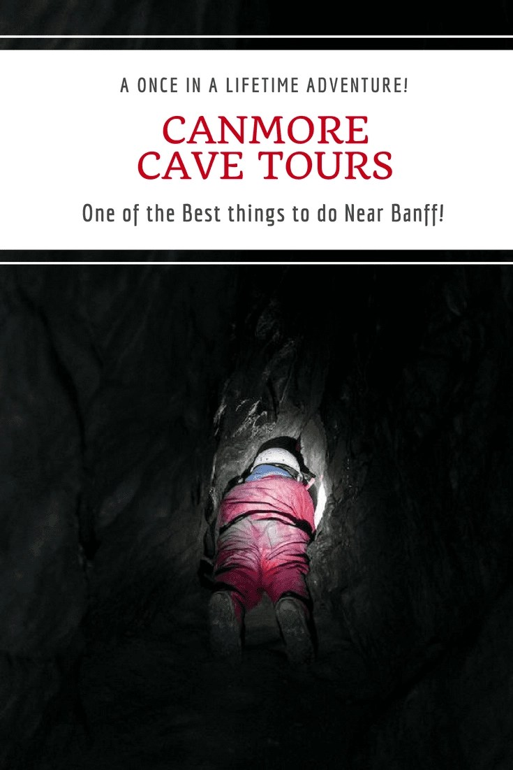 Canmore Cave Tours - One of the Best things to do near Banff. If you have never been caving this is one experience you will not want to miss out on. One of the most incredible experiences of our lives. #Banff #Canmore #cavetour