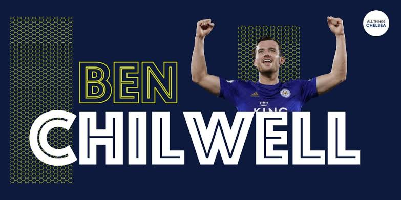 Ben Chilwell Tell Leicester He Want To Joined Chelsea