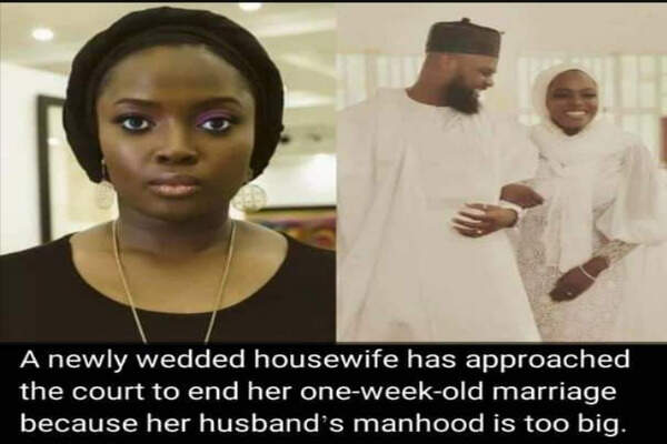 Newly wedded lady end her 1 week old marriage, alleged that her husband's manhood too big