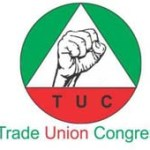 TUC to FG: Reduce $38 oil benchmark for achievable targets